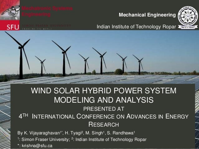Mechatronic Systems Engineering  Mechanical Engineering Indian Institute of Technology Ropar  WIND SOLAR HYBRID POWER SYST...