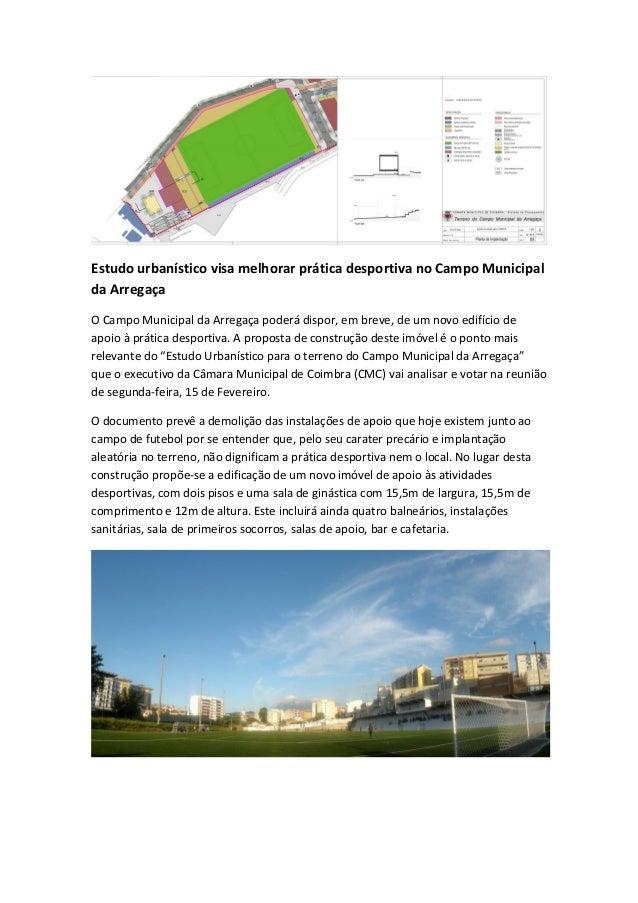 Estudo urbanístico visa melhorar prática desportiva no Campo Municipal da Arregaça O Campo Municipal da Arregaça poderá di...