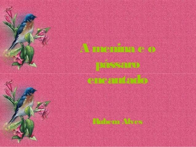 A menina e o pássaro encantado RubemAlves