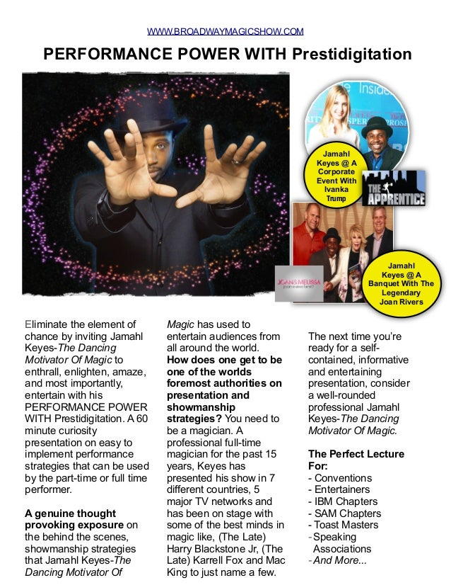 WWW.BROADWAYMAGICSHOW.COM Eliminate the element of chance by inviting Jamahl Keyes-The Dancing Motivator Of Magic to enthr...