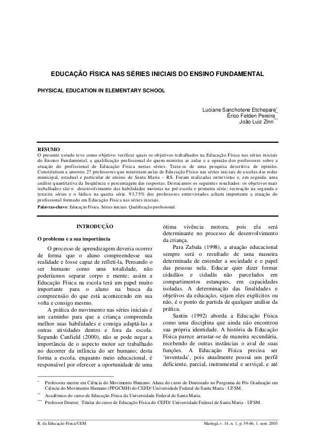 R. da Educação Física/UEM Maringá, v. 14, n. 1, p. 59-66, 1. sem. 2003 EDUCAÇÃO FÍSICA NAS SÉRIES INICIAIS DO ENSINO FUNDA...