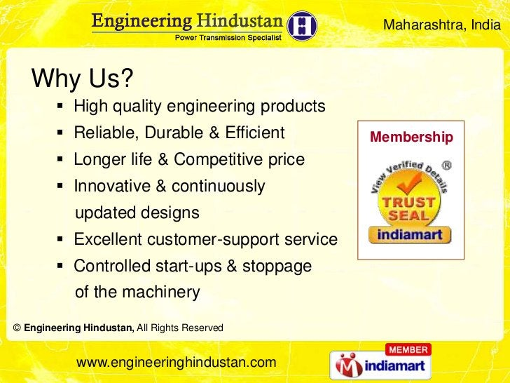 Maharashtra, India   Why Us?         High quality engineering products         Reliable, Durable & Efficient        Memb...