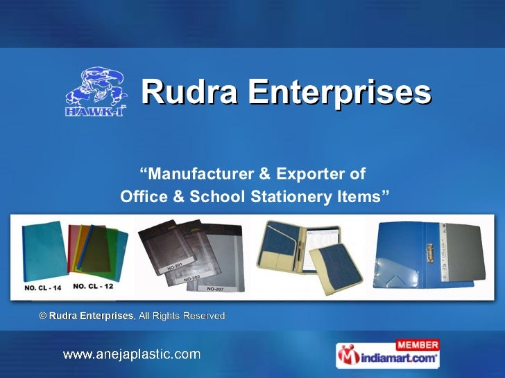 "Rudra Enterprises "" Manufacturer & Exporter of Office & School Stationery Items"""