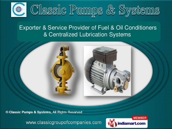 Exporter & Service Provider of Fuel & Oil Conditioners         & Centralized Lubrication Systems