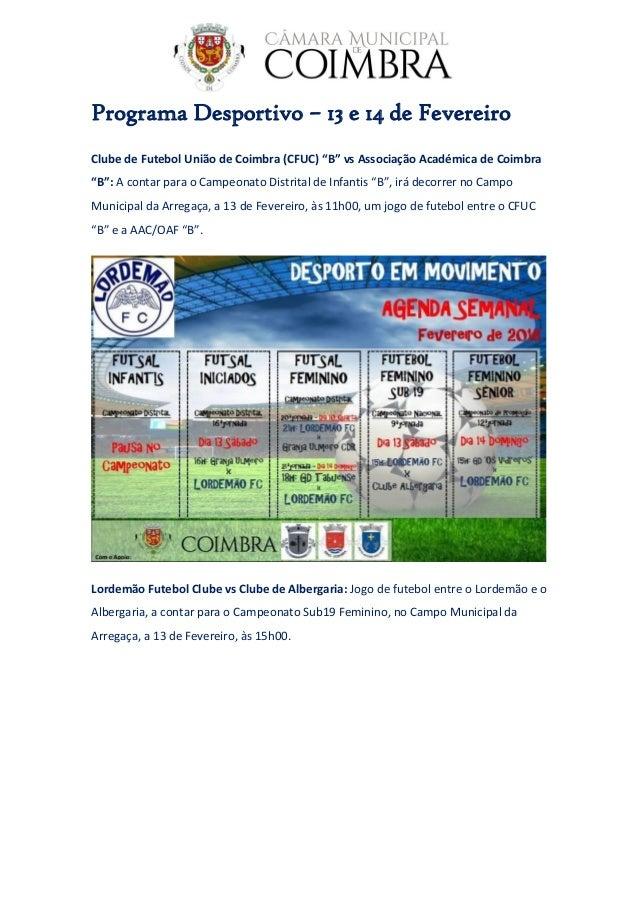 """Programa Desportivo – 13 e 14 de Fevereiro Clube de Futebol União de Coimbra (CFUC) """"B"""" vs Associação Académica de Coimbra..."""