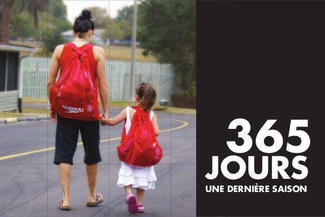 365 JOURSUNE DERNIÈRE SAISON