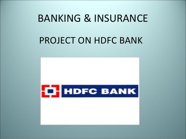 BANKING & INSURANCE PROJECT ON HDFC BANK