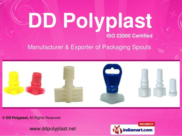DD Polyplast               ISO 22000 Certified               Manufacturer & Exporter of Packaging Spouts© DD Polyplast, Al...