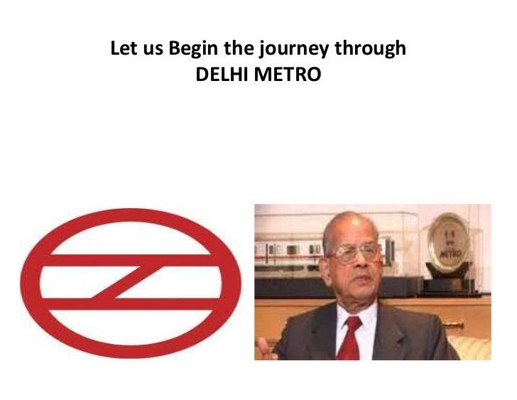 Let us Begin the journey through         DELHI METRO
