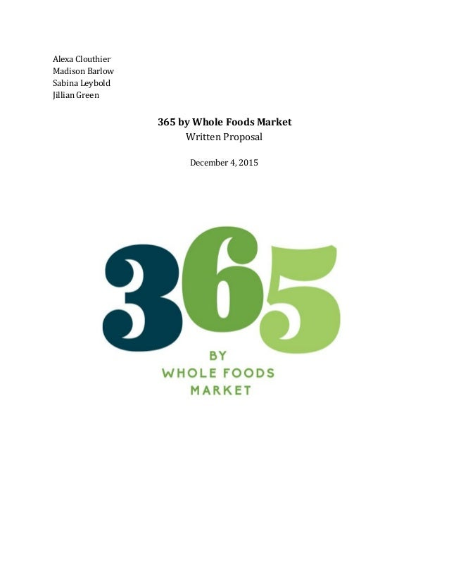 Alexa Clouthier Madison Barlow Sabina Leybold Jillian Green 365 By Whole Foods Market Written Proposal December