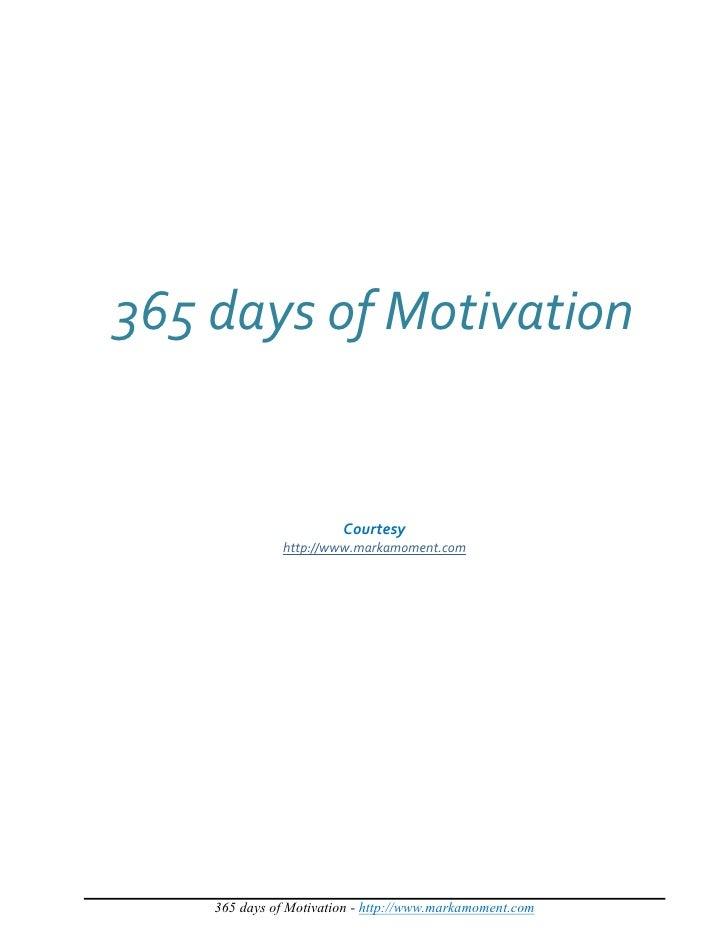 365 days of Motivation                           Courtesy               http://www.markamoment.com         365 days of Mot...