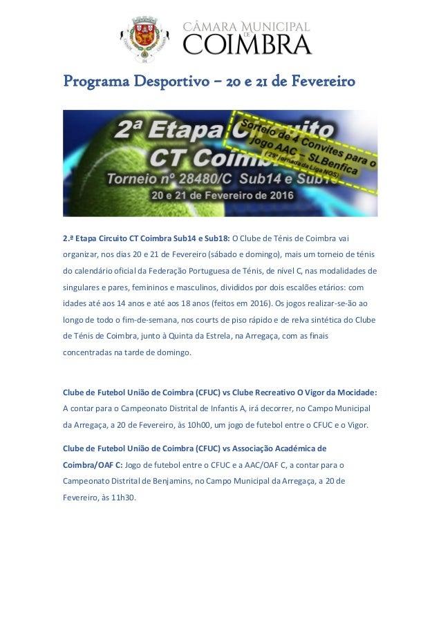 Programa Desportivo – 20 e 21 de Fevereiro 2.ª Etapa Circuito CT Coimbra Sub14 e Sub18: O Clube de Ténis de Coimbra vai or...