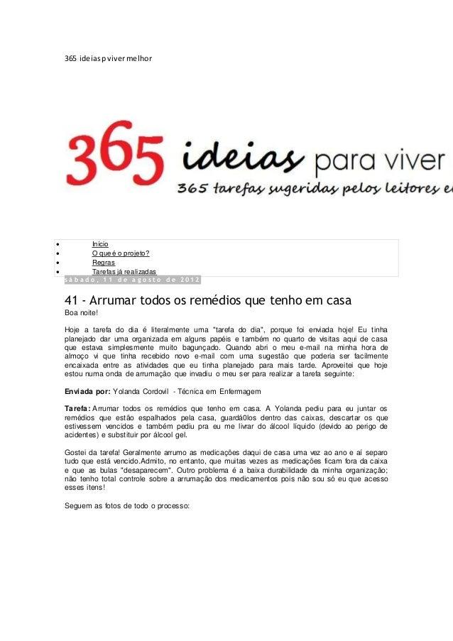 365 ideias p viver melhor   Início   O que é o projeto?   Regras   Tarefas já realizadas  s á b a d o , 1 1 d e a g o ...
