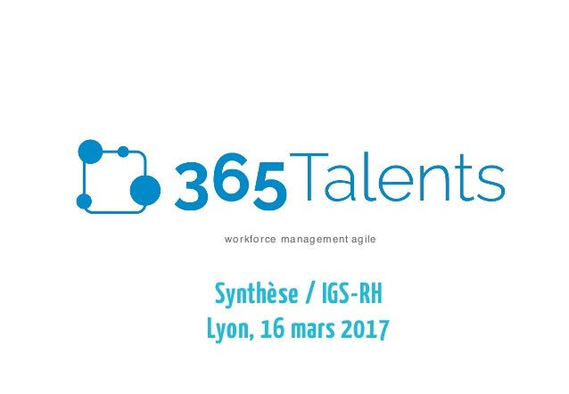 workforce management agile Synthèse / IGS-RH Lyon, 16 mars 2017