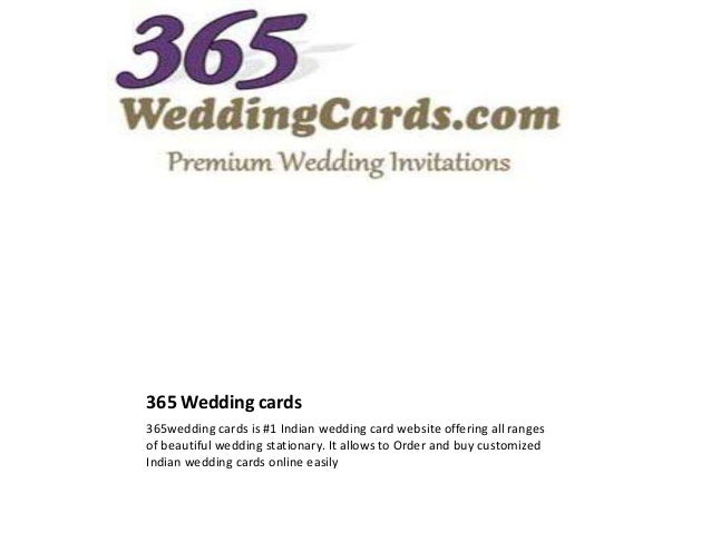 365 Wedding cards 365wedding cards is #1 Indian wedding card website offering all ranges of beautiful wedding stationary. ...