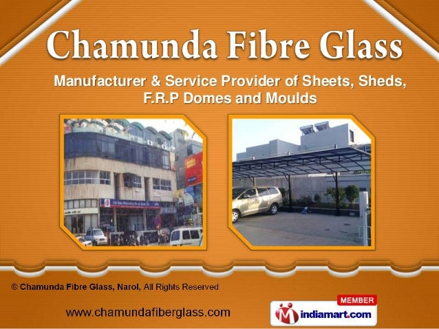 Manufacturer & Service Provider of Sheets, Sheds,           F.R.P Domes and Moulds