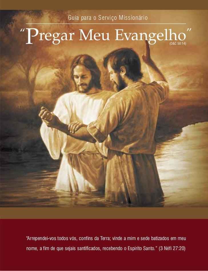 """Guia para o Serviço MissionárioP""""regar Meu Evangelho""""                                                         (D&C 50:14) ..."""