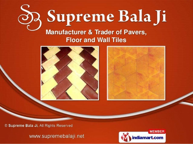 Manufacturer & Trader of Pavers,     Floor and Wall Tiles