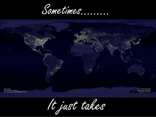 Sometimes………It just takes