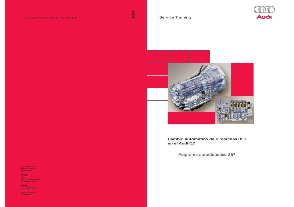 Service Training    Cambio automático de 6 marchas 09D    en el Audi Q7         Programa autodidáctico 367