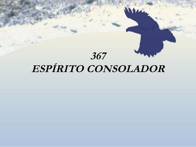 367 ESPÍRITO CONSOLADOR