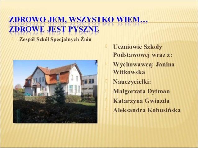    Zespół Szkół Specjalnych Żnin                                       Uczniowie Szkoły                                 ...