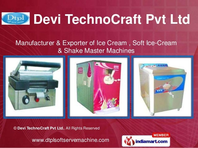 Devi TechnoCraft Pvt Ltd Manufacturer & Exporter of Ice Cream , Soft Ice-Cream              & Shake Master Machines© Devi ...