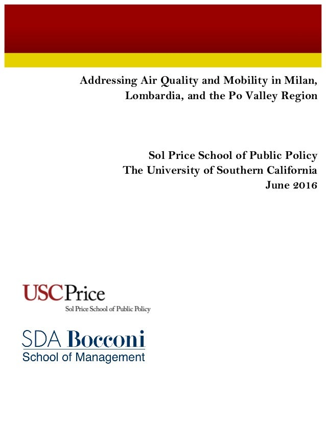 Addressing Air Quality and Mobility in Milan, Lombardia, and the Po Valley Region Sol Price School of Public Policy The ...