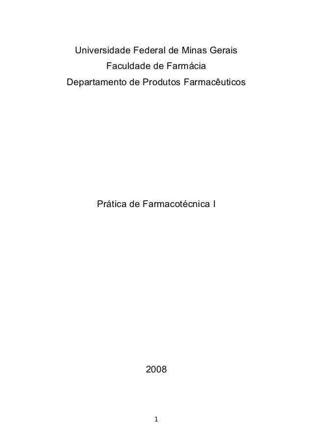 Universidade Federal de Minas Gerais Faculdade de Farmácia Departamento de Produtos Farmacêuticos Prática de Farmacotécnic...