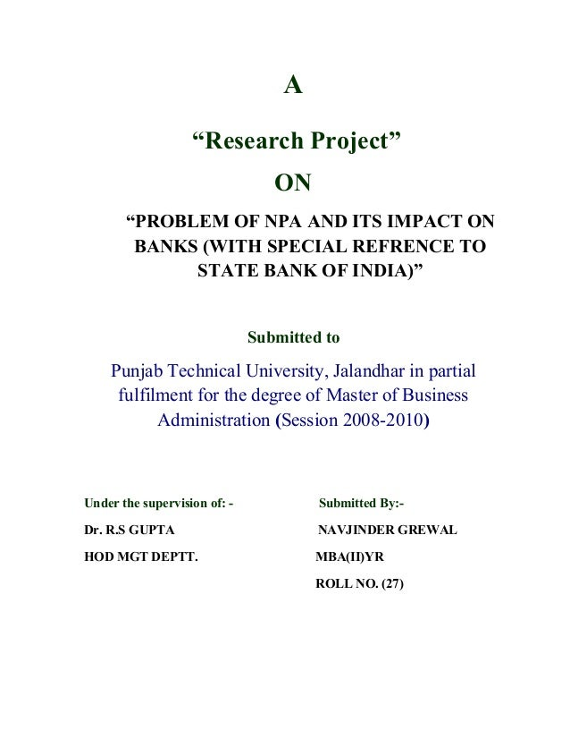 "A                   ""Research Project""                                 ON       ""PROBLEM OF NPA AND ITS IMPACT ON        B..."