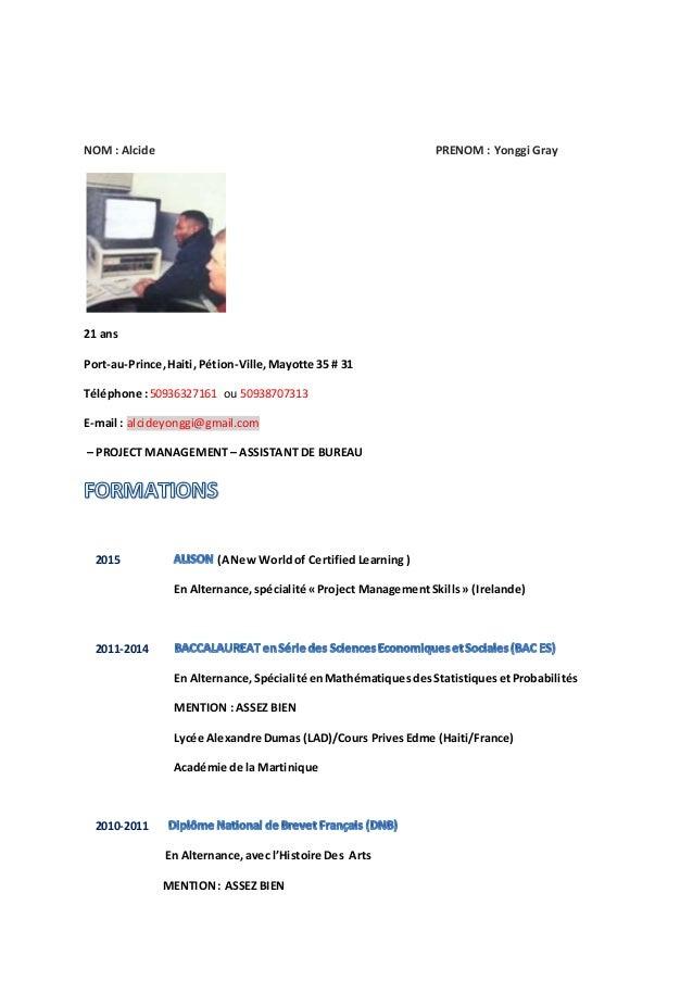 NOM : Alcide PRENOM : Yonggi Gray 21 ans Port-au-Prince,Haiti, Pétion-Ville,Mayotte 35 # 31 Téléphone :50936327161 ou 5093...