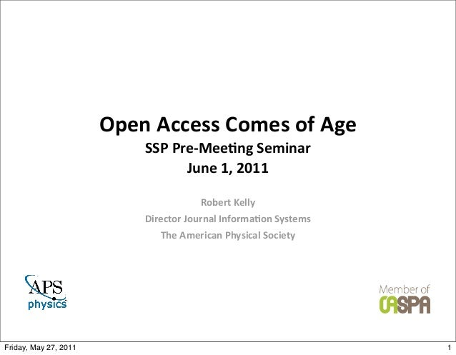 Open Access Comes of Age                             SSP Pre-‐Mee3ng Seminar                                 ...