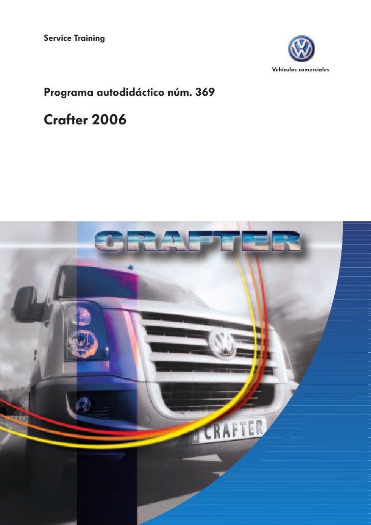 Service Training                                  Vehículos comercialesPrograma autodidáctico núm. 369Crafter 2006