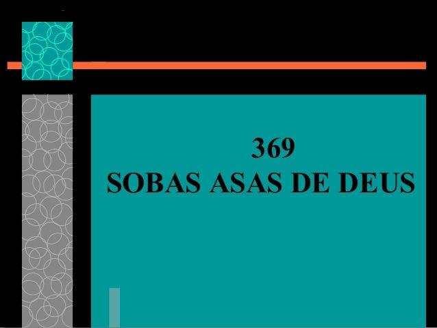 369 SOBAS ASAS DE DEUS