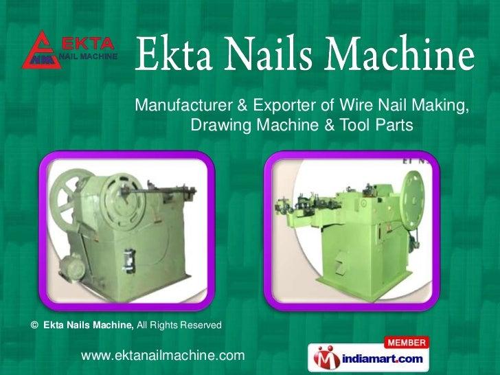Wire Nail Making Machine by Ekta Nail Machines Rajkot