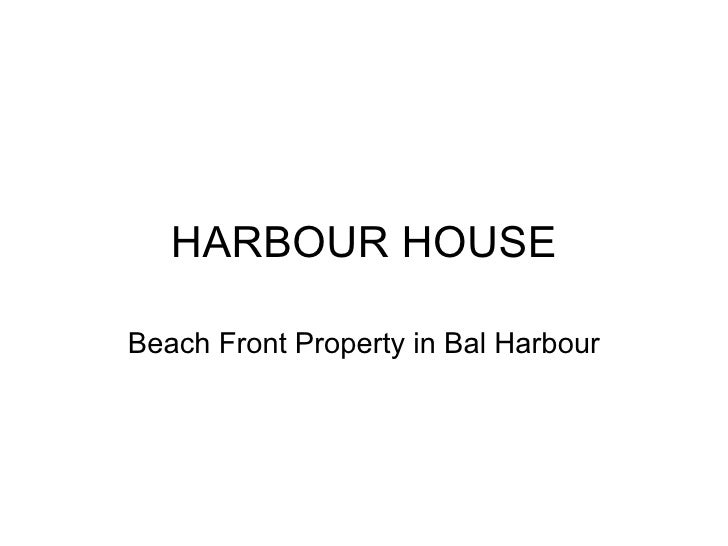HARBOUR HOUSE Beach Front Property in Bal Harbour