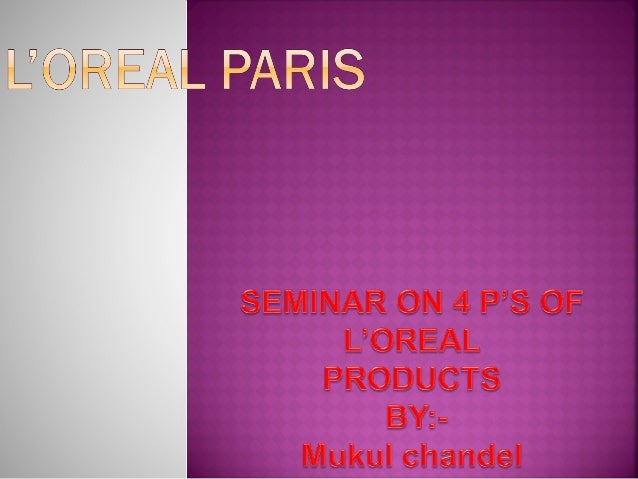    Overview of LOreal   Market analysis   Study of 4P'S   Market Presence   Conclusion