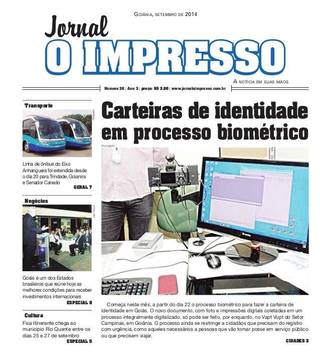 Goiânia, setembro de 2014  O IMPrreessssoo  A notícia em suas mãos  Jornal  Número 36 | Ano 3 | preço: R$ 3,00 | www.jorna...
