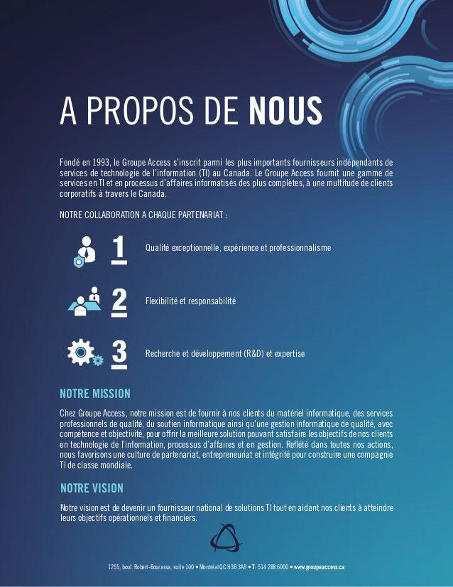 A PROPOS DE NOUS Fondé en 1993, le Groupe Access s'inscrit parmi les plus importants fournisseurs indépendants de services...