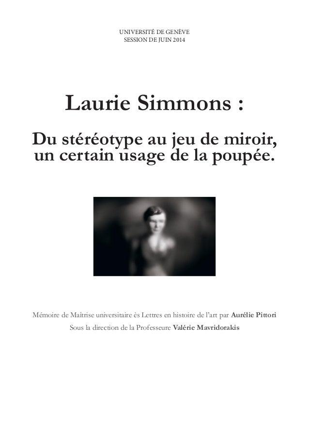 Laurie Simmons : Du stéréotype au jeu de miroir, un certain usage de la poupée. Mémoire de Maîtrise universitaire ès Lettr...