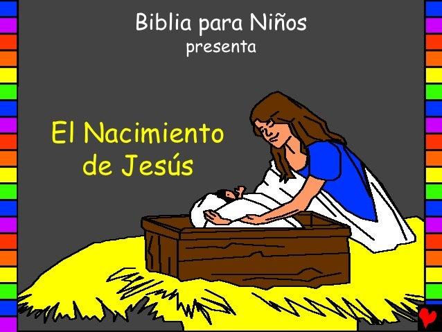 Biblia para Niños           presentaEl Nacimiento   de Jesús