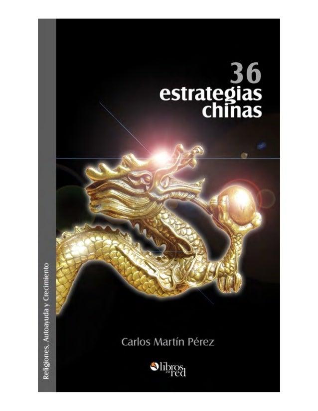 Colección Religiones, Autoayuda y Crecimiento 36 estrategias chinas Carlos Martín Pérez www.librosenred.com
