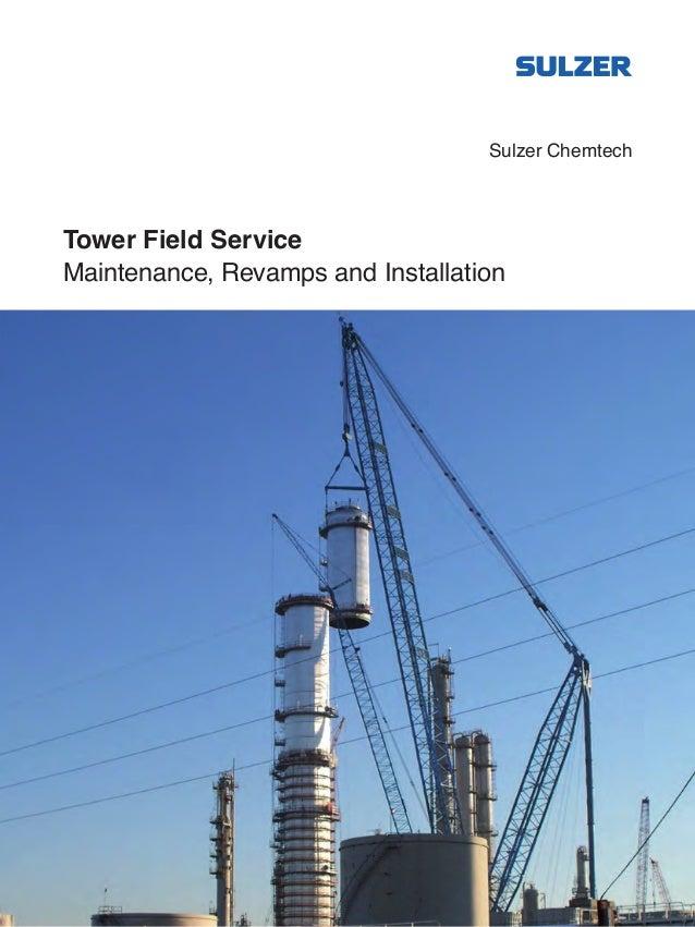 Sulzer Chemtech Tower Field Service Maintenance, Revamps and Installation Sulzer Chemtech