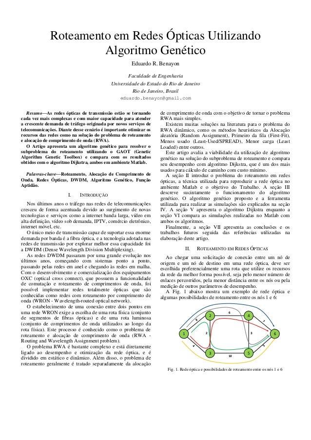 Roteamento em Redes Ópticas Utilizando Algoritmo Genético Eduardo R. Benayon Faculdade de Engenharia Universidade do Estad...