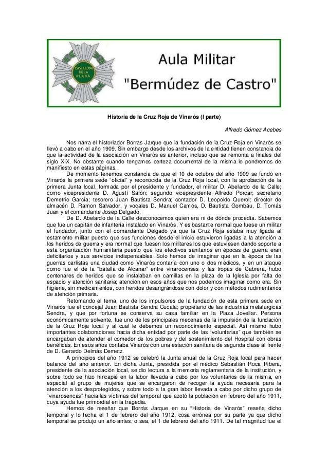 Historia de la Cruz Roja de Vinaròs (I parte) Alfredo Gómez Acebes Nos narra el historiador Borras Jarque que la fundación...