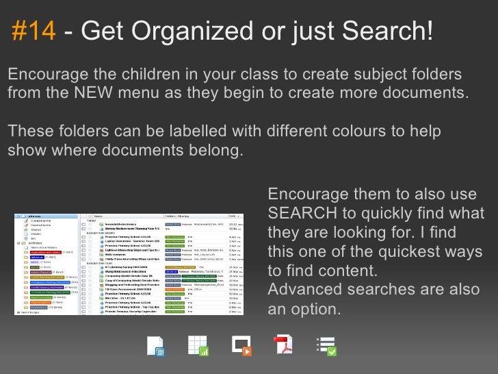 #14-GetOrganizedorjustSearch!EncouragethechildreninyourclasstocreatesubjectfoldersfromtheNEWmenuasthe...