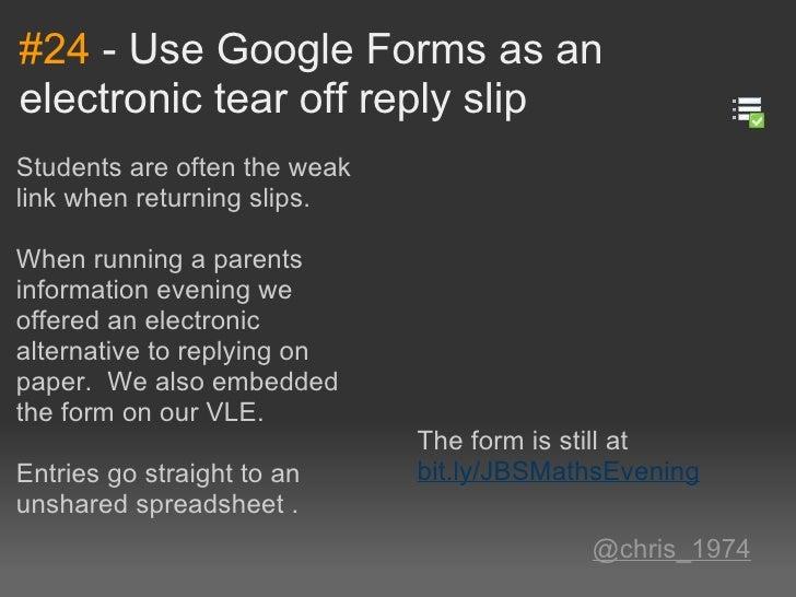 #24-UseGoogleFormsasanelectronictearoffreplyslipStudentsareoftentheweaklinkwhenreturningslips.Whenrunn...