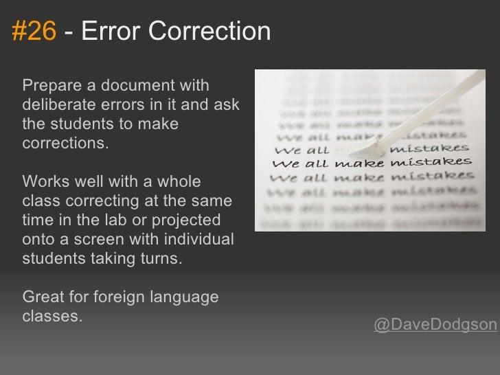 #26-ErrorCorrectionPrepareadocumentwithdeliberateerrorsinitandaskthestudentstomakecorrections.Workswel...
