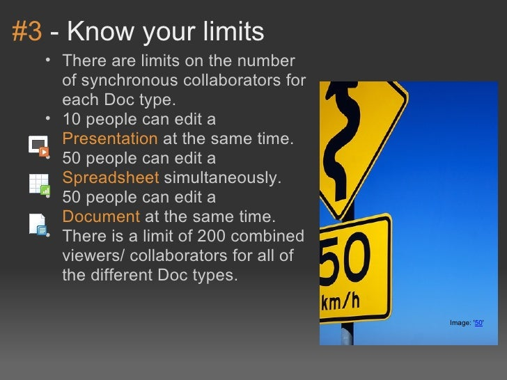 #3-Knowyourlimits  • Therearelimitsonthenumber    ofsynchronouscollaboratorsfor    eachDoctype.  • 10peop...