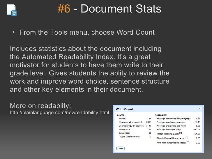 #6-DocumentStats • FromtheToolsmenu,chooseWordCountIncludesstatisticsaboutthedocumentincludingtheAutomated...